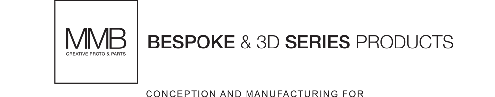 MMB Bespoke & 3D series products